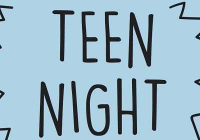 Teen Night-August 9th