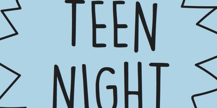 Teen Night-February 22nd